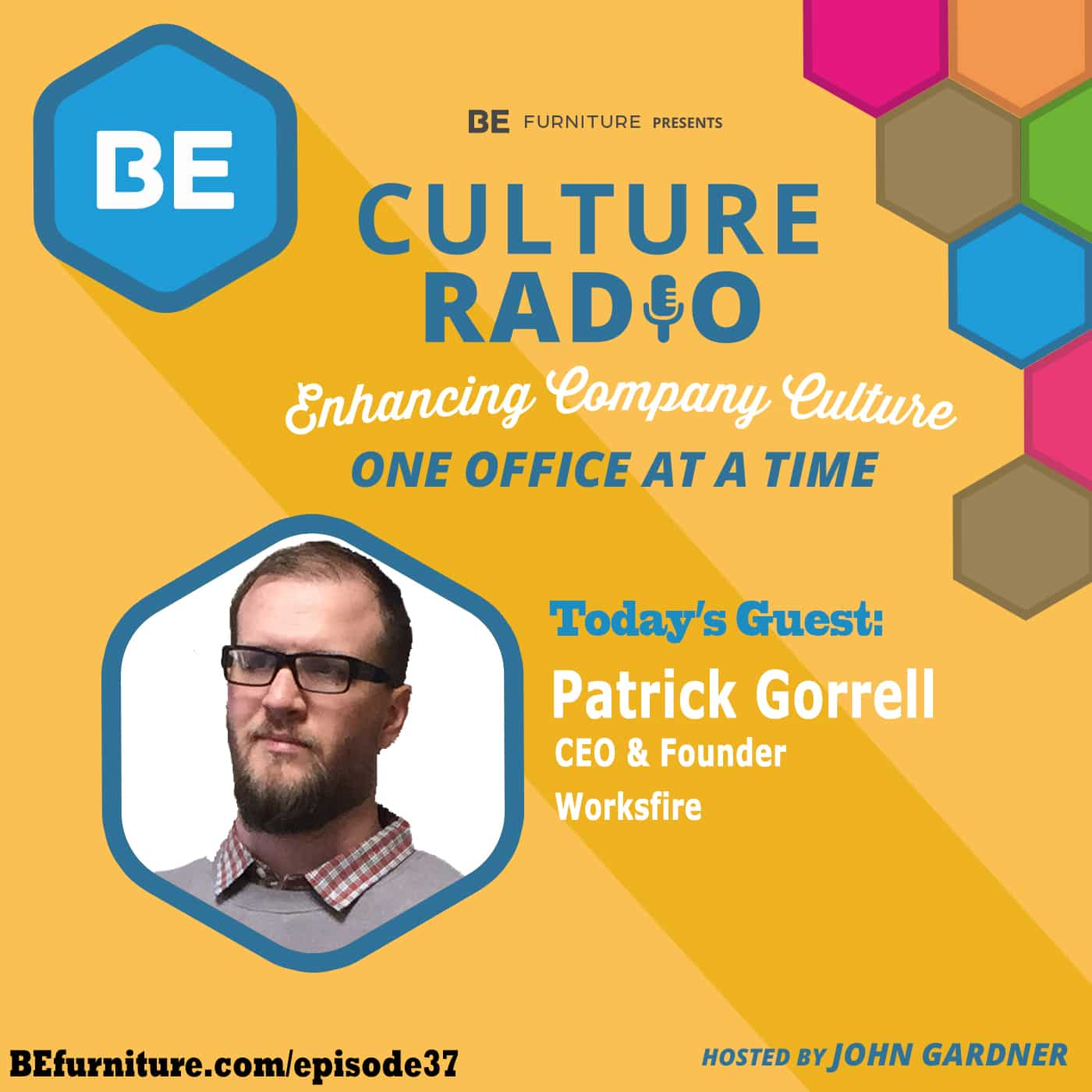 Patrick Gorrell - CEO, Worksfire